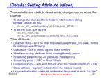details setting attribute values