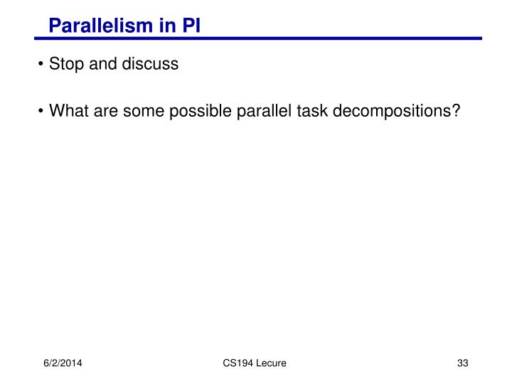 Parallelism in PI