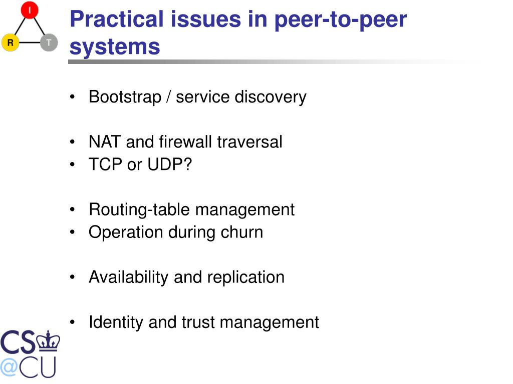 Practical issues in peer-to-peer systems