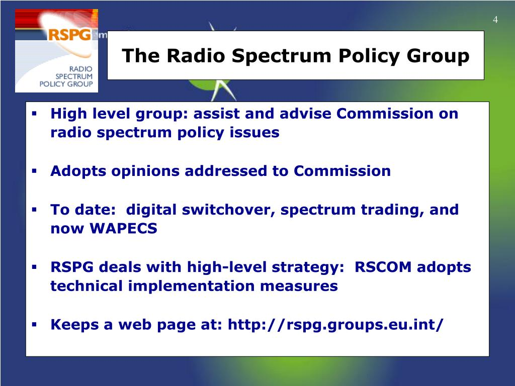 High level group: assist and advise Commission on radio spectrum policy issues