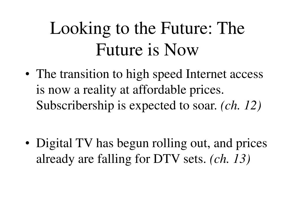 Looking to the Future: The Future is Now