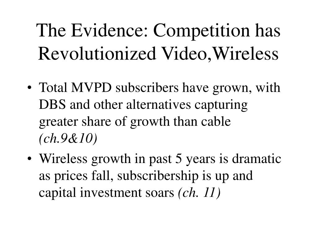 The Evidence: Competition has Revolutionized Video,Wireless