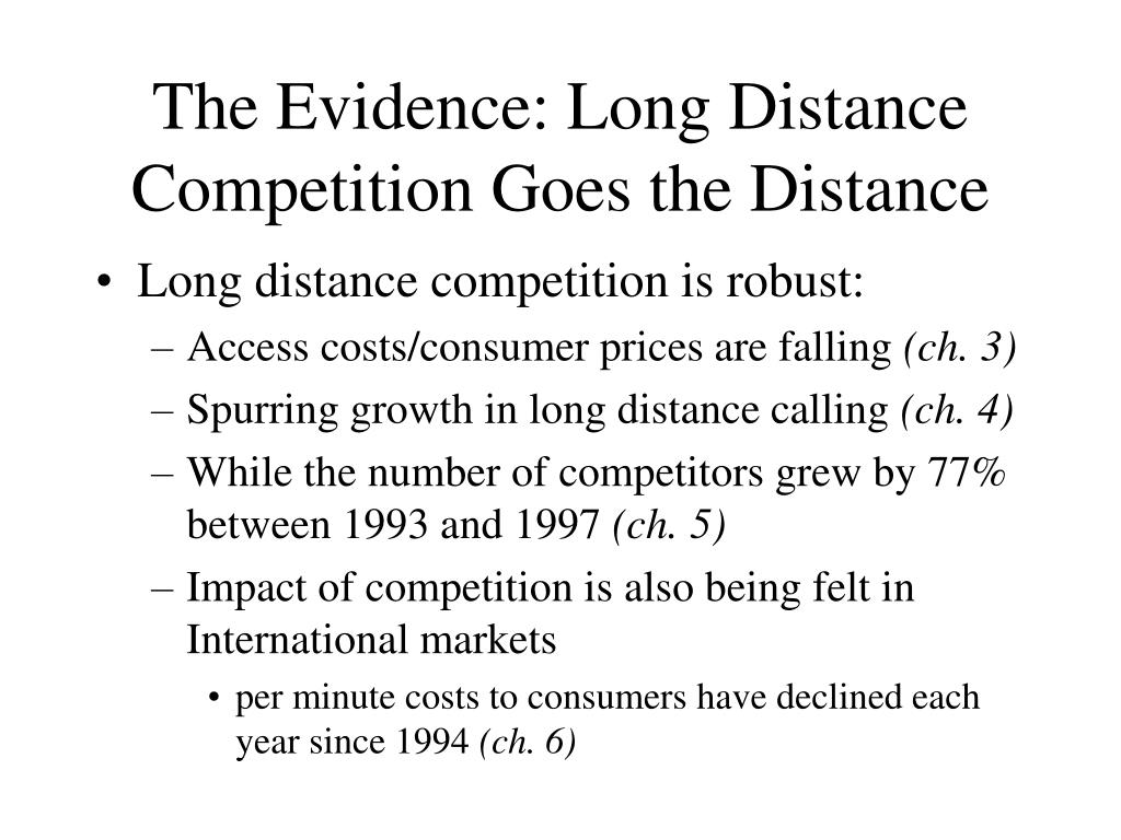 The Evidence: Long Distance Competition Goes the Distance