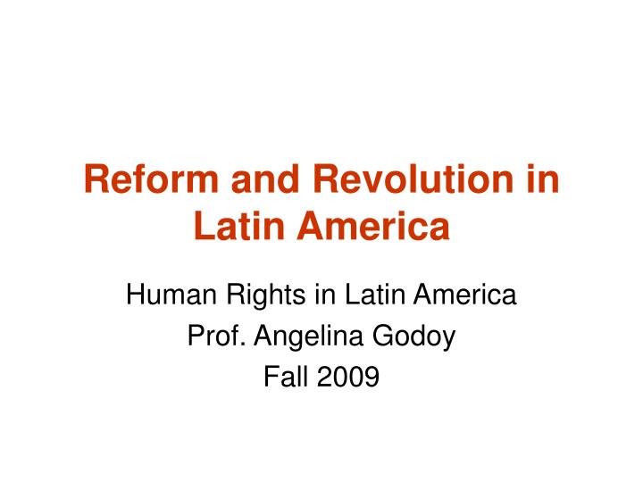 Reform and revolution in latin america
