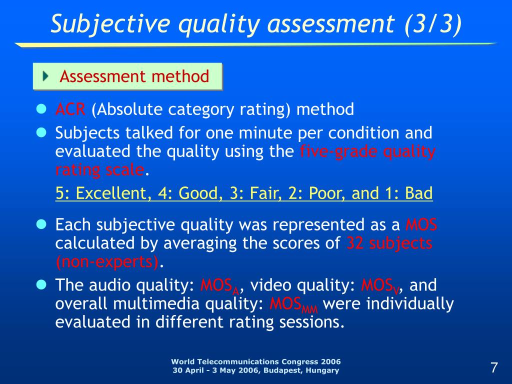 Subjective quality assessment (3/3)