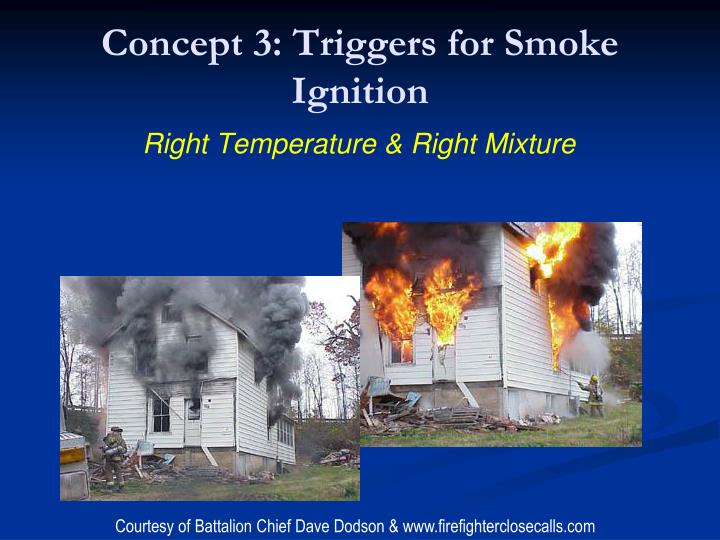 Concept 3: Triggers for Smoke Ignition