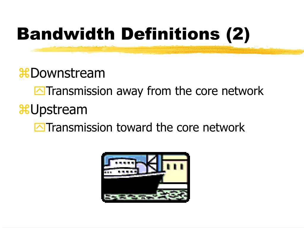 Bandwidth Definitions (2)