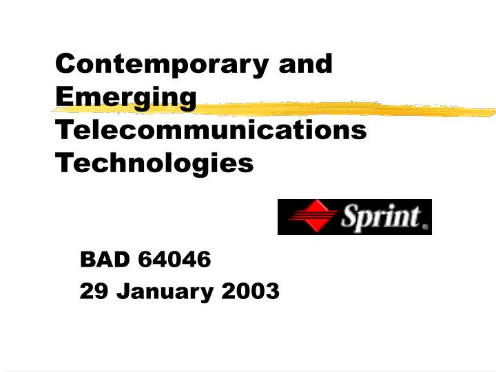 Contemporary and emerging telecommunications technologies