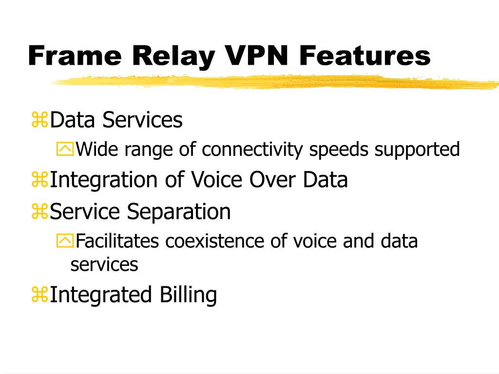 Frame Relay VPN Features