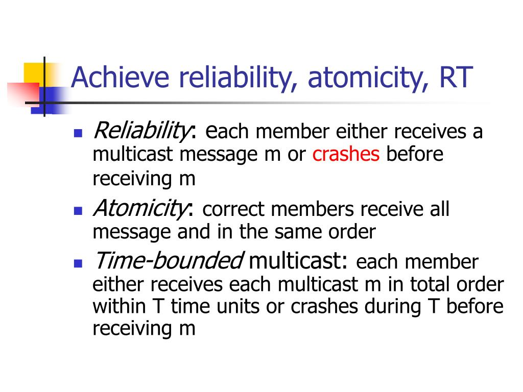 Achieve reliability, atomicity, RT