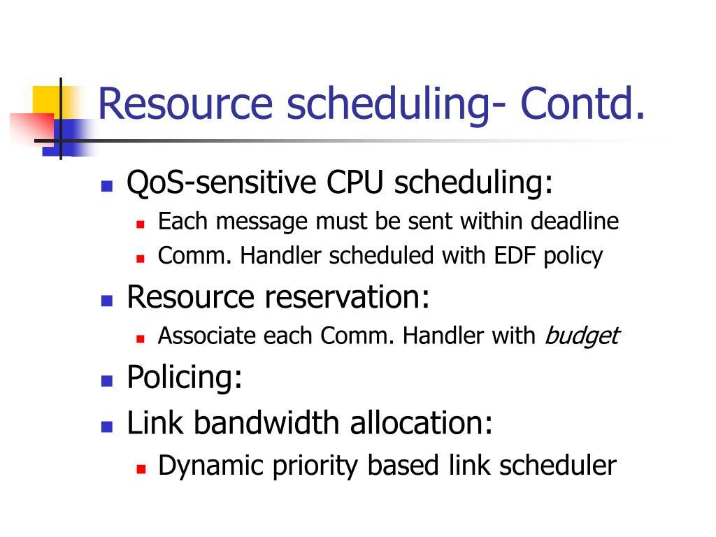 Resource scheduling- Contd.