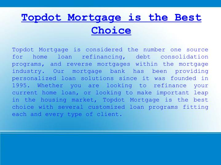 Topdot Mortgage is the Best Choice