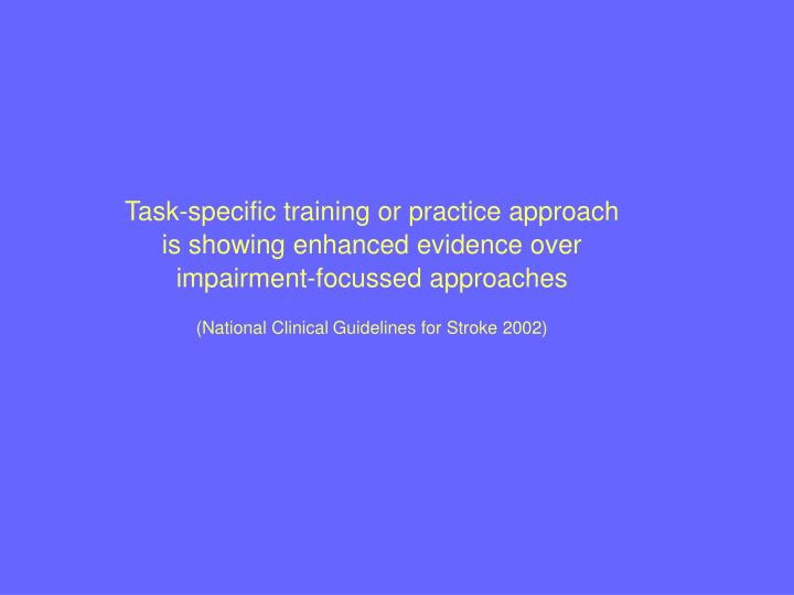 Task-specific training or practice approach
