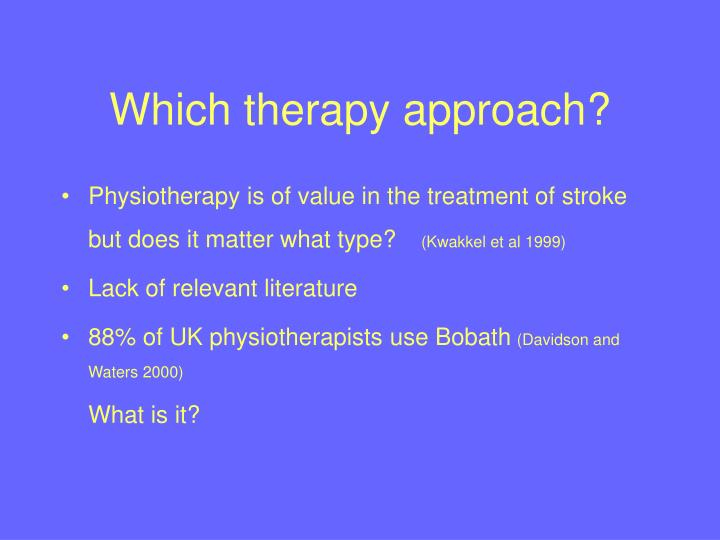 Which therapy approach?