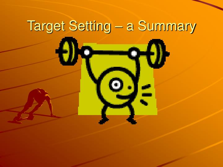 Target Setting – a Summary