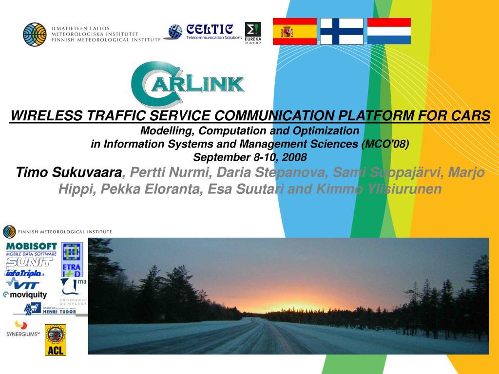 WIRELESS TRAFFIC SERVICE COMMUNICATION PLATFORM FOR CARS