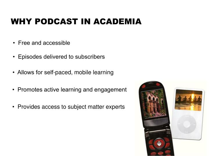 WHY PODCAST IN ACADEMIA