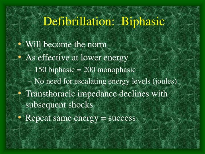 Defibrillation:  Biphasic