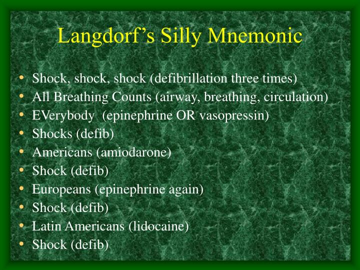 Langdorf's Silly Mnemonic