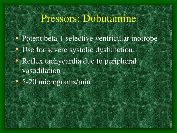 Pressors: Dobutamine