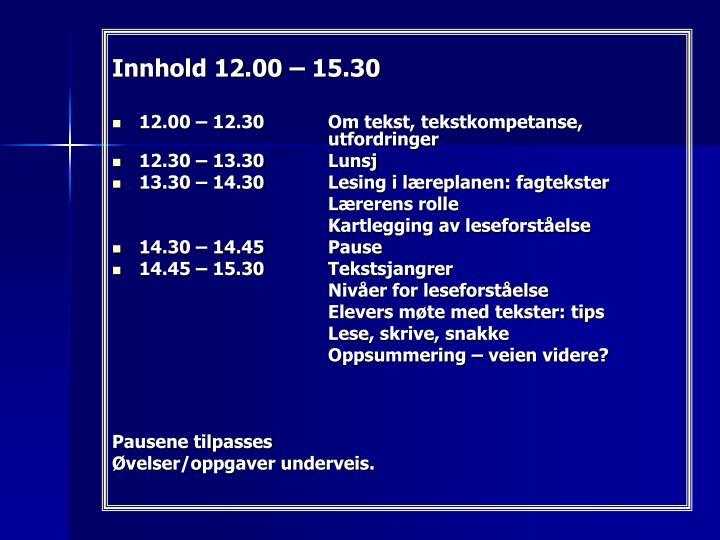 Innhold 12.00 – 15.30