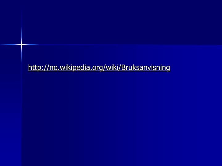 http://no.wikipedia.org/wiki/Bruksanvisning