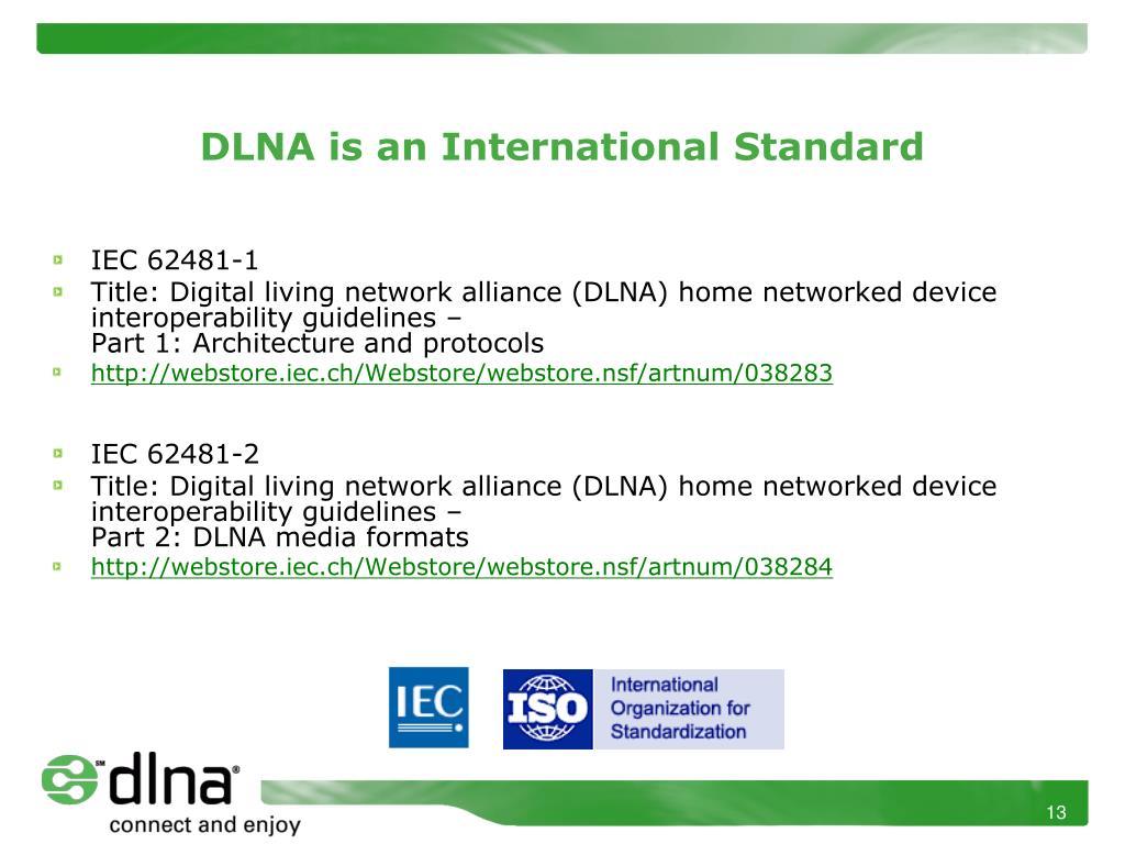 DLNA is an International Standard