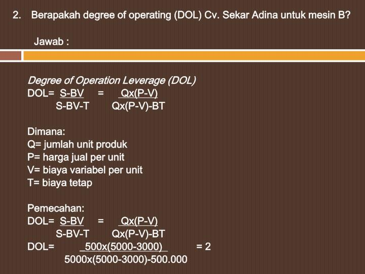 2.   Berapakah degree of operating (DOL) Cv. Sekar Adina untuk mesin B?