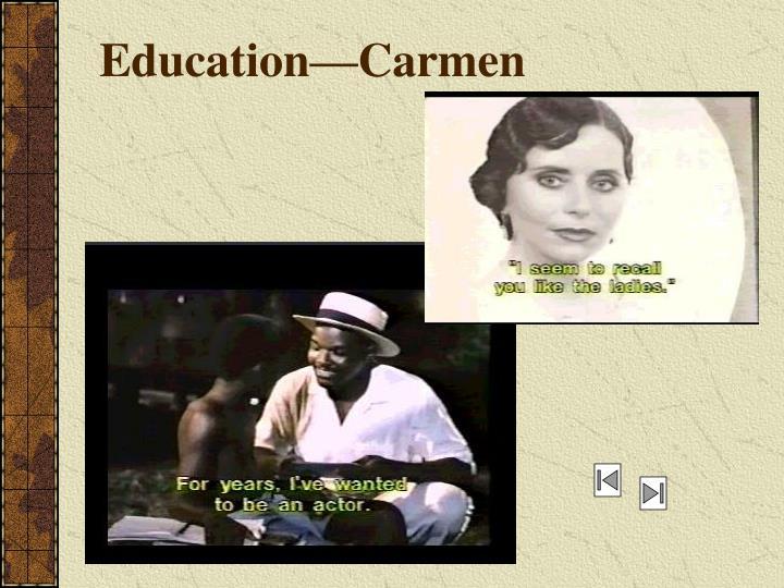 Education—Carmen