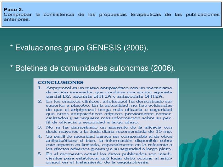 * Evaluaciones grupo GENESIS (2006).