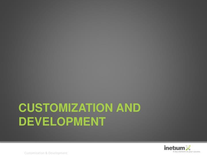 Customization and Development
