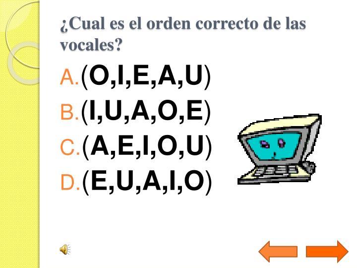 ¿Cual es el orden correcto de las vocales?