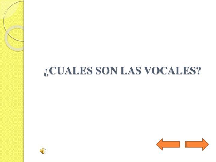 ¿CUALES SON LAS VOCALES?