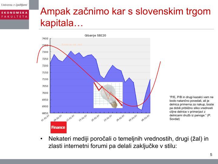 Ampak začnimo kar s slovenskim trgom kapitala…