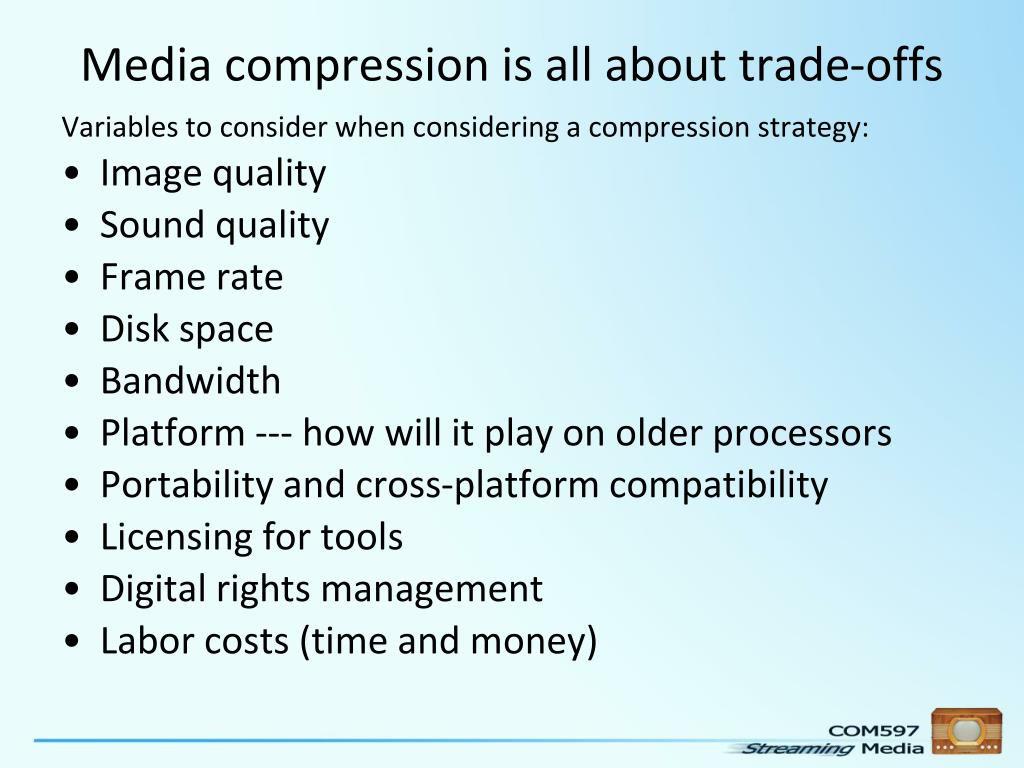 Media compression is all about trade-offs