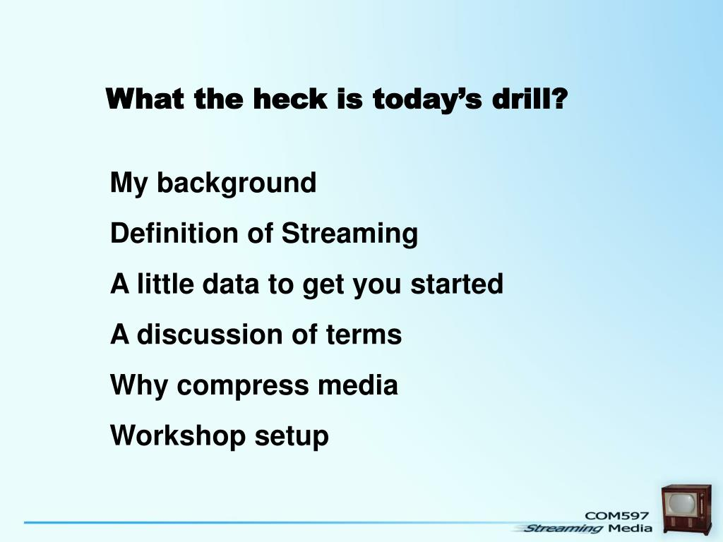 What the heck is today's drill?