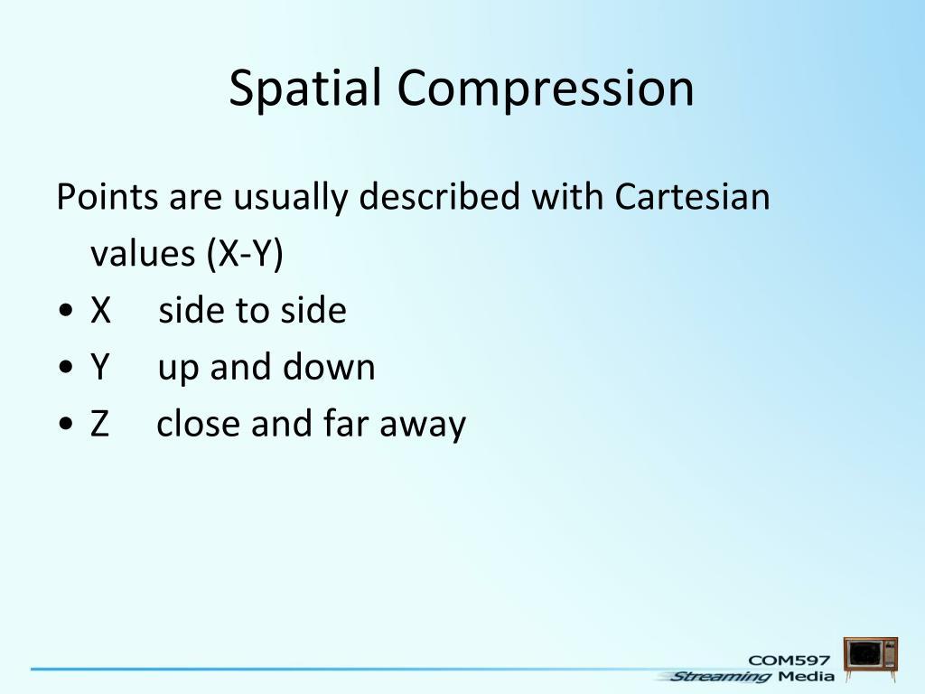 Spatial Compression