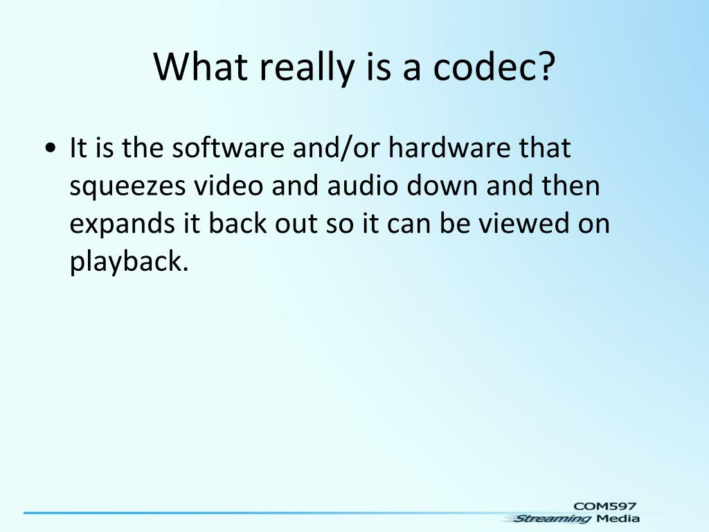 What really is a codec?