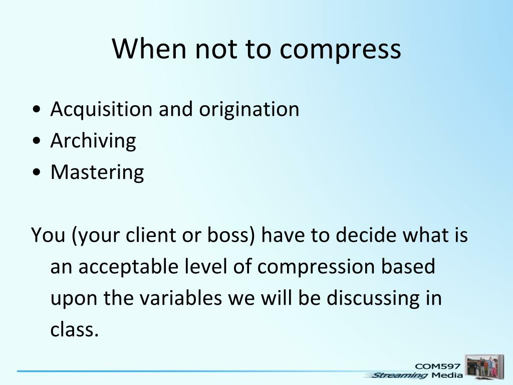 When not to compress