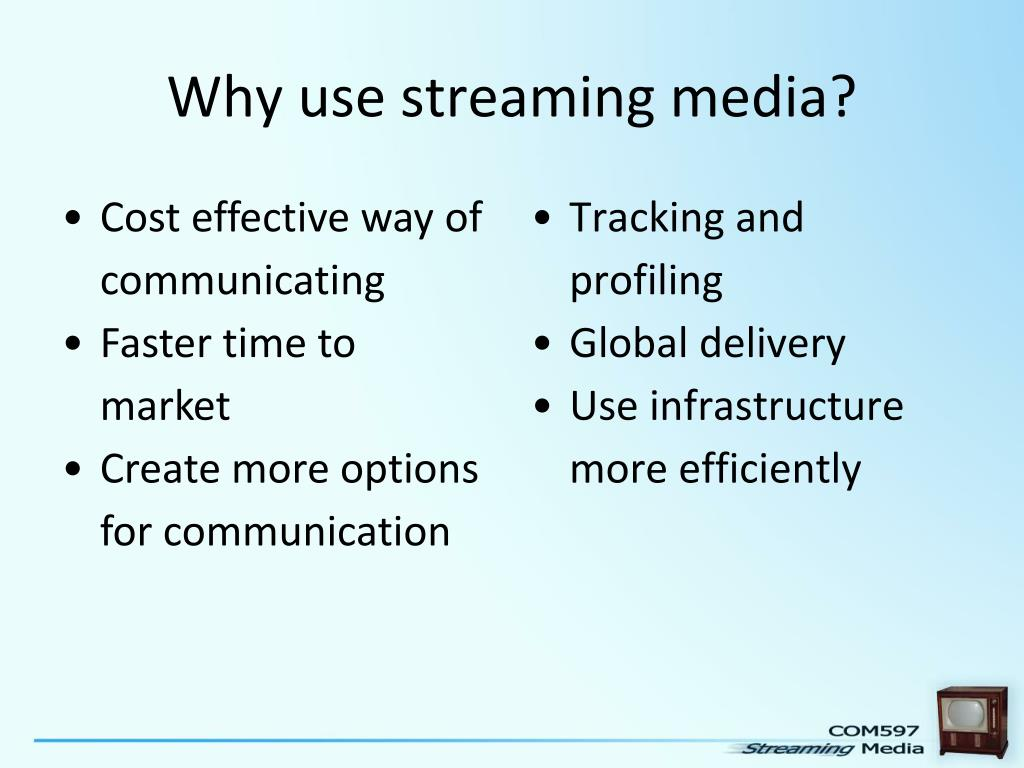 Why use streaming media?