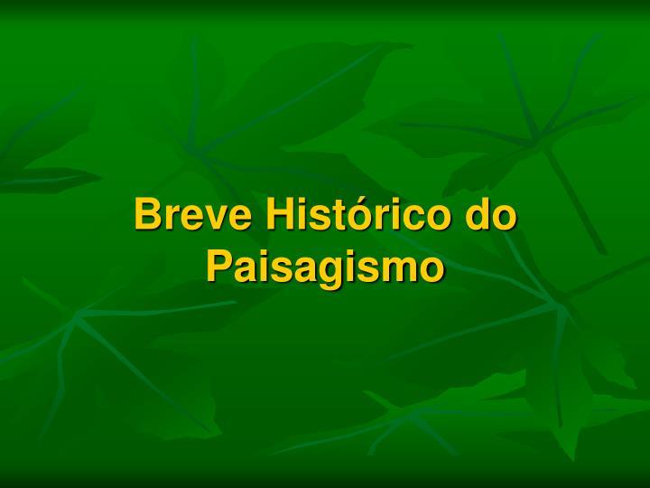 Breve Histórico do Paisagismo