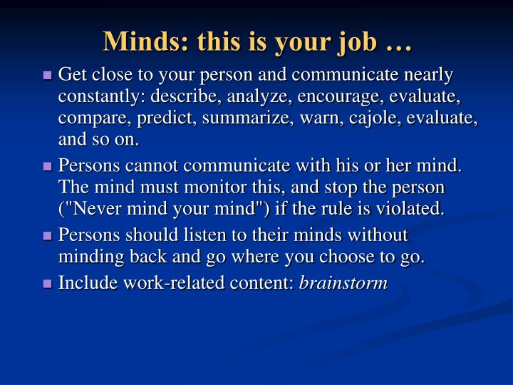 Minds: this is your job …