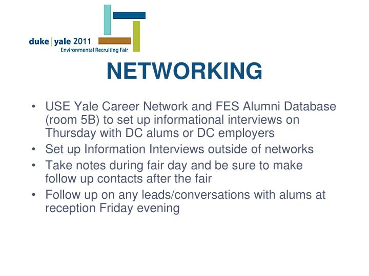 USE Yale Career Network and FES Alumni Database (room 5B) to set up informational interviews on Thursday with DC alums or DC employers