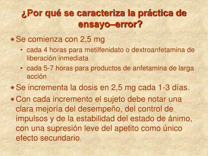 ¿Por qué se caracteriza la práctica de ensayo–error?