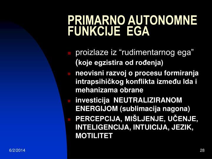 PRIMARNO AUTONOMNE FUNKCIJE  EGA