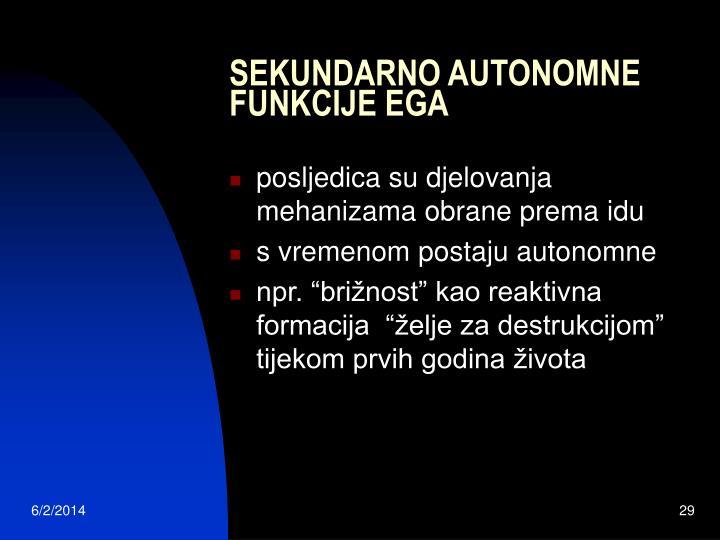 SEKUNDARNO AUTONOMNE FUNKCIJE EGA
