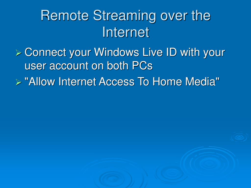 Remote Streaming over the Internet