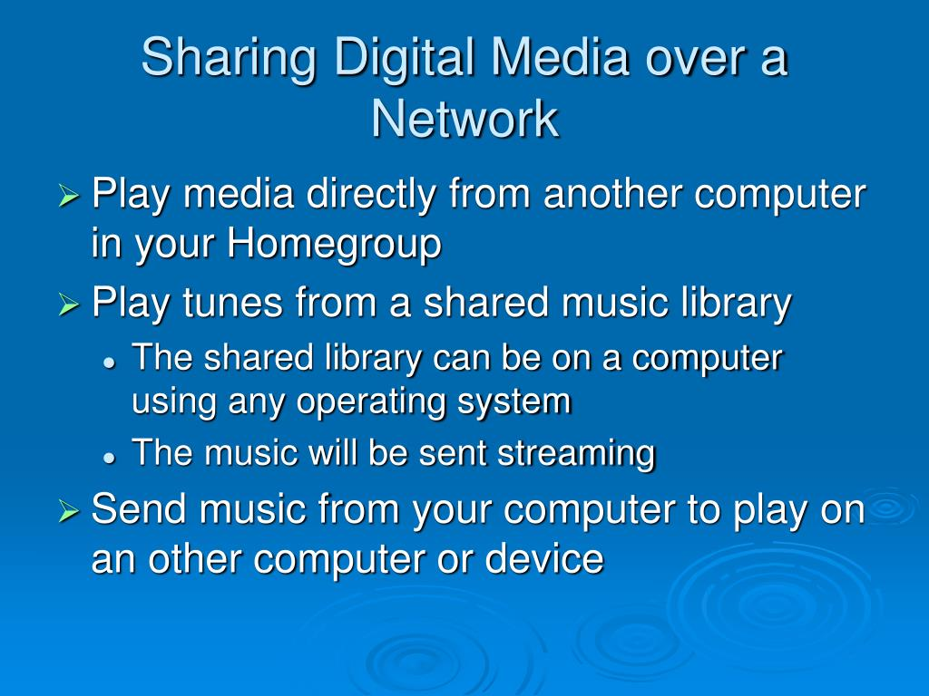 Sharing Digital Media over a Network