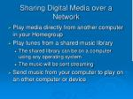 sharing digital media over a network