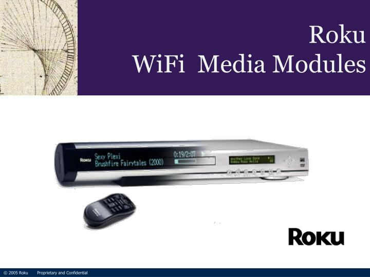 Roku wifi media modules